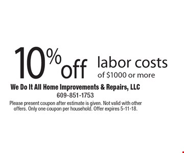 10% off labor costs of $1000 or more. Please present coupon after estimate is given. Not valid with other offers. Only one coupon per household. Offer expires 5-11-18.