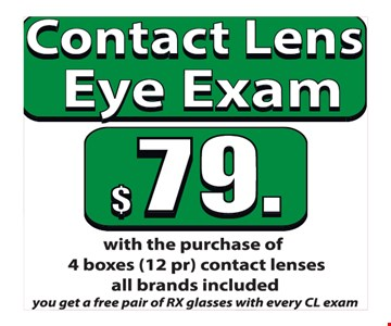 Contact lens eye exam $79 with purchase of 4 boxes (12pr) contact lenses.