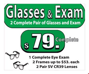 $79 for 2 complete pairs of glasses and exam