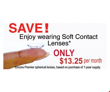 Soft Contact for only $13.25. Encore Premier spherical lenses, based on purchase of 1-year supply