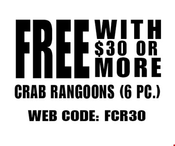 Free Crab Rangoons (6 pc.) With $30 Or More. Web Code: FCR30. Not valid with other offers. Limited time offer. Must present coupon. Expires 4-20-18