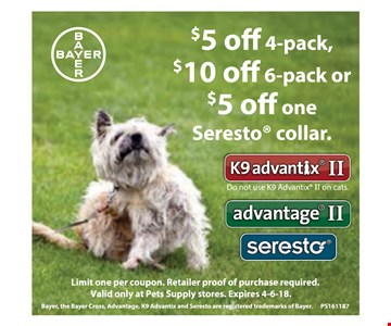 $5 off 4-pack, $10 off 6-pack or $5 off one Seresto Collar. Limit 1 per coupon. Retailer proof of purchase required. Valid only at Pets Supply stores. Expires 4-6-18.