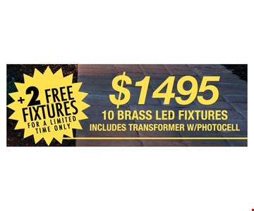 $1495 10 Brass LED Fixtures + 2 Free Fixtures