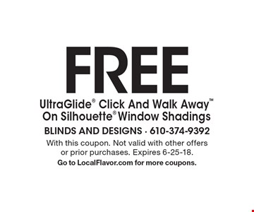 FREE UltraGlide Click And Walk Away On Silhouette Window Shadings. With this coupon. Not valid with other offers or prior purchases. Expires 6-25-18.Go to LocalFlavor.com for more coupons.