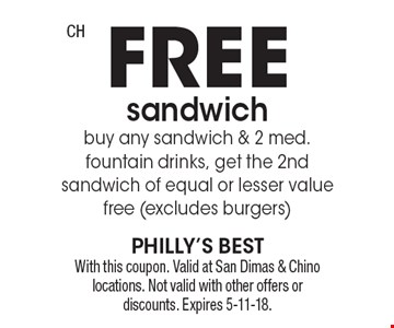 FREE sandwich buy any sandwich & 2 med. fountain drinks, get the 2nd sandwich of equal or lesser value free (excludes burgers). With this coupon. Valid at San Dimas & Chino locations. Not valid with other offers or discounts. Expires 5-11-18.