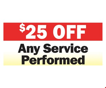 $25 Off Any Service Performed. Expires 7-27-18.