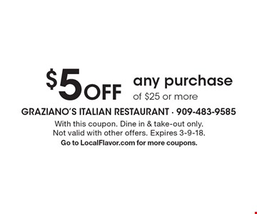 $5 Off any purchase of $25 or more. With this coupon. Dine in & take-out only. Not valid with other offers. Expires 3-9-18. Go to LocalFlavor.com for more coupons.