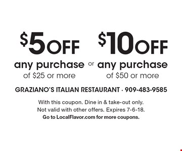 $5 off any purchase of $25 or more OR $10 off any purchase of $50 or more. With this coupon. Dine in & take-out only. Not valid with other offers. Expires 7-6-18. Go to LocalFlavor.com for more coupons.