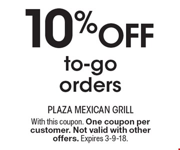 10% Off to-go orders. With this coupon. One coupon per customer. Not valid with other offers. Expires 3-9-18.