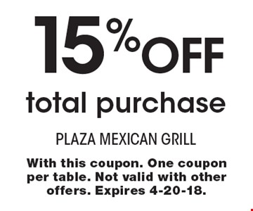 15% Off total purchase. With this coupon. One coupon per table. Not valid with other offers. Expires 4-20-18.