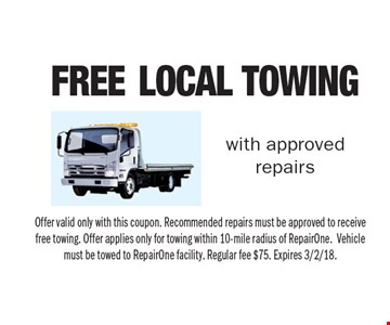 Free Local Towing with approved repairs. Offer valid only with this coupon. Recommended repairs must be approved to receive free towing. Offer applies only for towing within 10-mile radius of RepairOne.Vehicle must be towed to RepairOne facility. Regular fee $75. Expires 3/2/18.