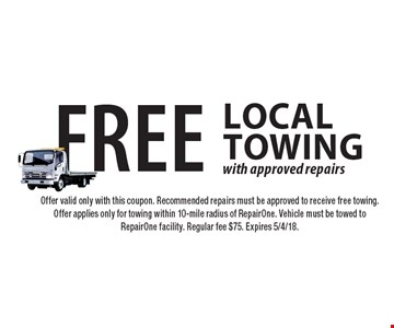 Free Local Towing with approved repairs. Offer valid only with this coupon. Recommended repairs must be approved to receive free towing. Offer applies only for towing within 10-mile radius of RepairOne. Vehicle must be towed to RepairOne facility. Regular fee $75. Expires 5/4/18.