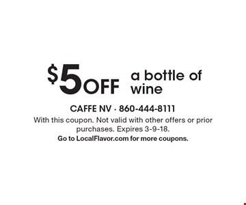 $5 Off a bottle of wine. With this coupon. Not valid with other offers or prior purchases. Expires 3-9-18.Go to LocalFlavor.com for more coupons.