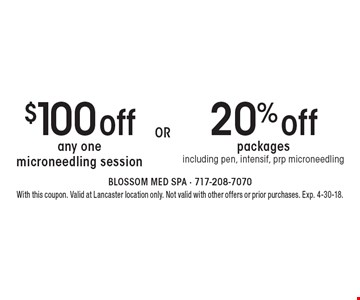 $100 off any one microneedling session. 20% off packages, including pen, intensif, prp microneedling. With this coupon. Valid at Lancaster location only. Not valid with other offers or prior purchases. Exp. 4-30-18.