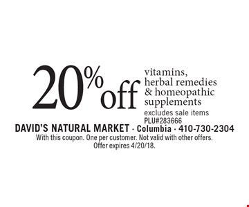20% off vitamins, herbal remedies & homeopathic supplements. Excludes sale items. PLU#283666. With this coupon. One per customer. Not valid with other offers. Offer expires 4/20/18.