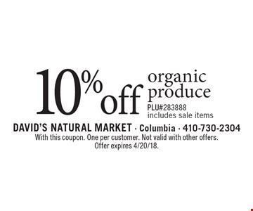 10% off organic produce, includes sale items. PLU#283888. With this coupon. One per customer. Not valid with other offers. Offer expires 4/20/18.
