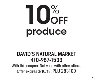 10% off produce. With this coupon. Not valid with other offers. Offer expires 3/16/18. PLU 283100