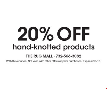 20% Off hand-knotted products. With this coupon. Not valid with other offers or prior purchases. Expires 6/8/18.