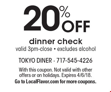 20% Off dinner check, valid 3pm-close - excludes alcohol. With this coupon. Not valid with other offers or on holidays. Expires 4/6/18. Go to LocalFlavor.com for more coupons.
