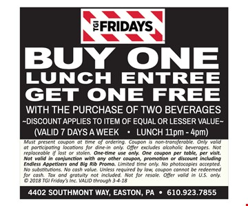 Buy one lunch entree, get one free.