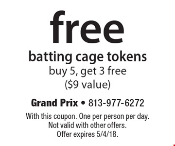 Free batting cage tokens. Buy 5, get 3 free ($9 value). With this coupon. One per person per day. Not valid with other offers. Offer expires 5/4/18.