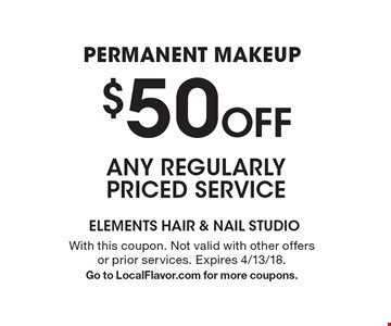 Permanent makeup $50 Off ANY REGULARLY PRICED SERVICE. With this coupon. Not valid with other offers or prior services. Expires 4/13/18. Go to LocalFlavor.com for more coupons.