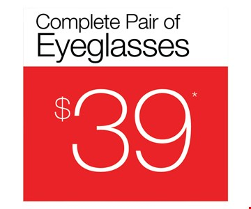 $39 complete pair of eyeglasses