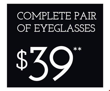 $39 Complete Pair of Eyeglasses