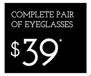 Complete Pair Of Eyeglasses $39