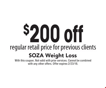$200 off regular retail price for previous clients. With this coupon. Not valid with prior services. Cannot be combined with any other offers. Offer expires 2/23/18.
