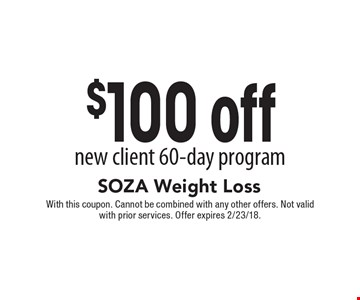 $100 off new client 60-day program. With this coupon. Cannot be combined with any other offers. Not valid with prior services. Offer expires 2/23/18.