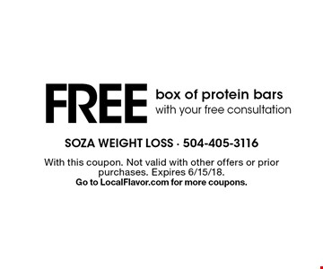 FREE box of protein bars with your free consultation. With this coupon. Not valid with other offers or prior purchases. Expires 6/15/18. Go to LocalFlavor.com for more coupons.