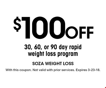 $100 off 30, 60, or 90 day rapid weight loss program. With this coupon. Not valid with prior services. Expires 3-23-18.