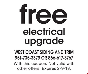 Free electrical upgrade. With this coupon. Not valid with other offers. Expires 2-9-18.