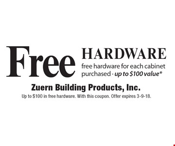 Free hardware for each cabinet purchased - up to $100 value*. Up to $100 in free hardware. With this coupon. Offer expires 3-9-18.