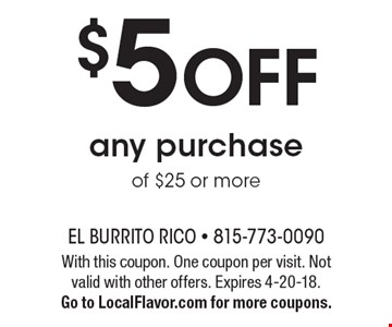 $5 Off any purchase of $25 or more. With this coupon. One coupon per visit. Not valid with other offers. Expires 4-20-18. Go to LocalFlavor.com for more coupons.