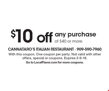 $10 off any purchase of $40 or more. With this coupon. One coupon per party. Not valid with other offers, special or coupons. Expires 2-9-18. Go to LocalFlavor.com for more coupons.