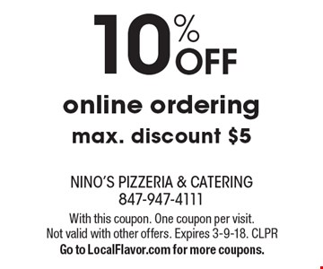 10% OFF online ordering. Max. discount $5. With this coupon. One coupon per visit. Not valid with other offers. Expires 3-9-18. CLPR. Go to LocalFlavor.com for more coupons.
