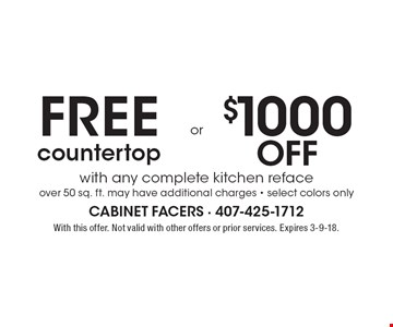 Free countertop or $1000 off with any complete kitchen reface over 50 sq. ft. may have additional charges - select colors only. With this offer. Not valid with other offers or prior services. Expires 3-9-18.