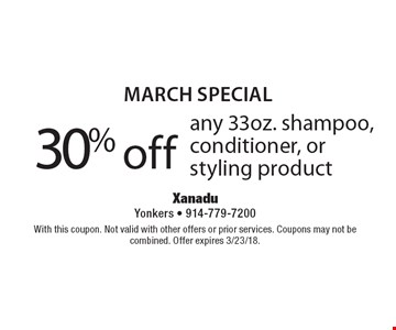 MARCH SPECIAL 30% off any 33oz. shampoo, conditioner, or styling product. With this coupon. Not valid with other offers or prior services. Coupons may not be combined. Offer expires 3/23/18.