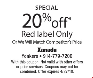 Special 20% off* Red label Only Or We Will Match Competitor's Price. With this coupon. Not valid with other offers or prior services. Coupons may not be combined. Offer expires 4/27/18.