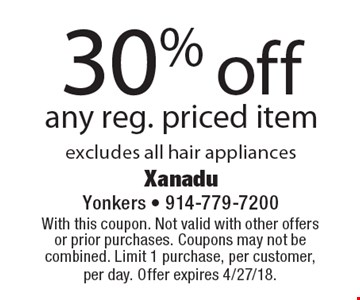 30% off any reg. priced item excludes all hair appliances. With this coupon. Not valid with other offersor prior purchases. Coupons may not be combined. Limit 1 purchase, per customer, per day. Offer expires 4/27/18.