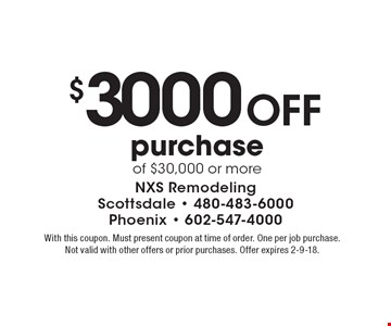 $3000 Off purchase of $30,000 or more. With this coupon. Must present coupon at time of order. One per job purchase. Not valid with other offers or prior purchases. Offer expires 2-9-18.