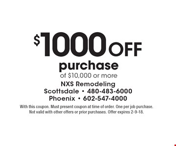 $1000 Off purchase of $10,000 or more. With this coupon. Must present coupon at time of order. One per job purchase. Not valid with other offers or prior purchases. Offer expires 2-9-18.
