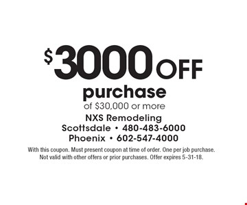 $3000 Off purchase of $30,000 or more. With this coupon. Must present coupon at time of order. One per job purchase. Not valid with other offers or prior purchases. Offer expires 5-31-18.