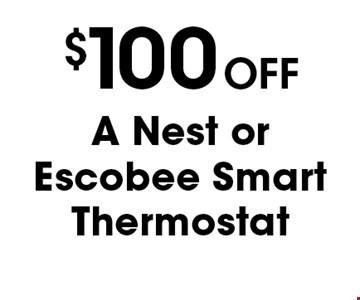 $100 Off A Nest or Escobee Smart Thermostat. Must present coupon. Not valid with any other offers or prior services. Expires 6/29/18.