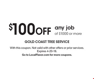 $100 OFF any job  of $1000 or more. With this coupon. Not valid with other offers or prior services. Expires 4-20-18. Go to LocalFlavor.com for more coupons.