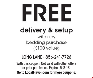Free delivery & setup with any bedding purchase ($100 value). With this coupon. Not valid with other offers or prior purchases. Expires 6-8-18. Go to LocalFlavor.com for more coupons.
