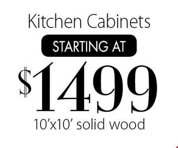 Starting at $1499 Kitchen Cabinets. 10'x10' solid wood