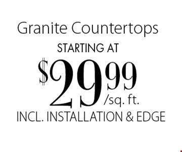 starting at $29.99 Granite Countertops INCL. INSTALLATION & EDGE .